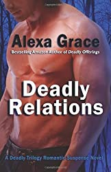Deadly Relations: Book Three of the Deadly Trilogy: 3 by Grace, Alexa (2012)