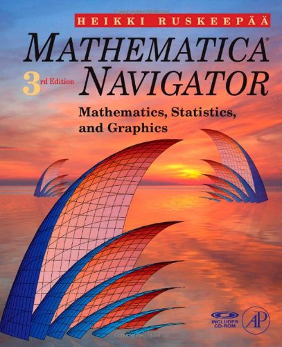 Mathematica Navigator: Mathematics, Statistics and Graphics, Third Edition