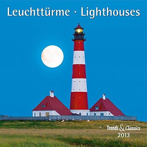 Leuchttürme 2013. Trends & Classics Kalender