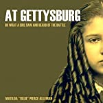 At Gettysburg: Or, What a Girl Saw and Heard of the Battle  | Matilda