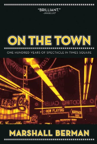 On the Town: One Hundred Years of Spectacle in Times - Square Spectacles