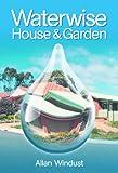 Waterwise House and Garden, Allan Windust, 0643068007