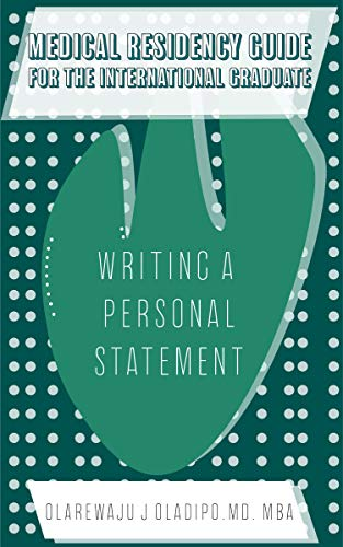 Medical Residency Guide For The International Graduate - Writing A Personal Statement