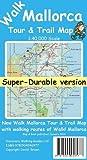 Walk Mallorca Tour & Trail Super-durable Map: Written by David Brawn, 2013 Edition, Publisher: Discovery Walking Guides Ltd [Map]