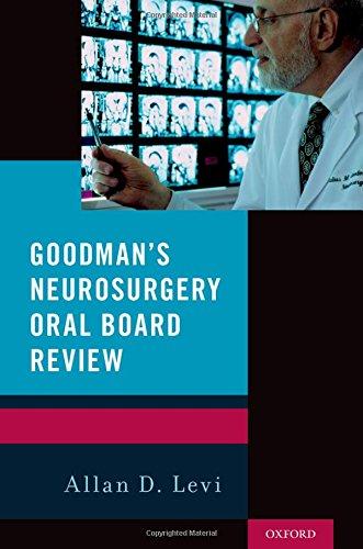 Goodman's Neurosurgery Oral Board Review