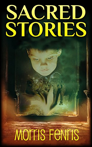 Kids Books: Sacred Stories (Moral Stories for Children Series Book 1)