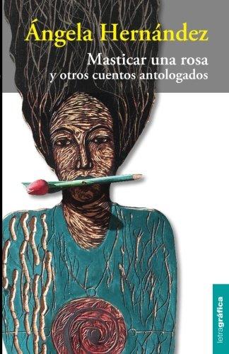 Masticar una rosa (Spanish Edition)