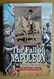 img - for The Fall of Napoleon: The Final Betrayal book / textbook / text book