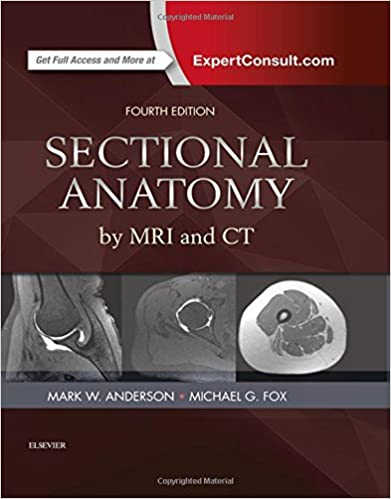 Sectional Anatomy by MRI and CT, 4e: 9780323394192: Medicine ...