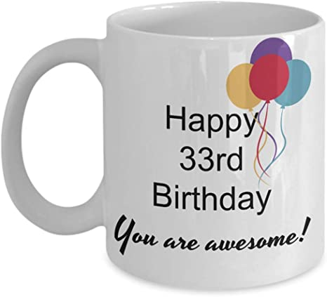 Amazon Com 33th Birthday Gifts For Women Happy 33 Year Old Birthday You Are Awesome Mug Novelty Gift Ideas 11 Oz Coffee Cup Kitchen Dining