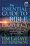 The Essential Guide to Bible Prophecy: 13 Keys to Understanding the End Times (Tim LaHaye Prophecy Library™)