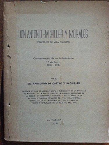 Don antonio bachiller y morales.aspectos de su vida familiar.cincuentenario de su fallecimiento,1889-1939.