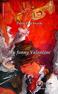 My Funny Valentine par Pierre-Yves Wurth