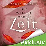 Die Wellen der Zeit (Die Zeitlos-Trilogie 2) | Sandra Regnier