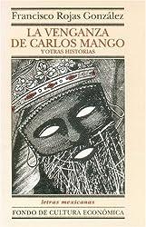 La venganza de Carlos Mango y otras historias (Literatura) (Spanish Edition)