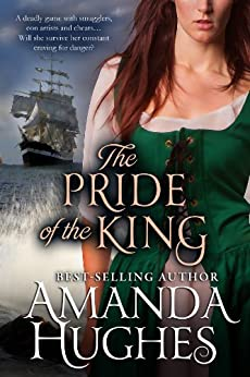 The Pride of the King (Bold Women of the 18th Century Series Book 2) by [Hughes, Amanda]