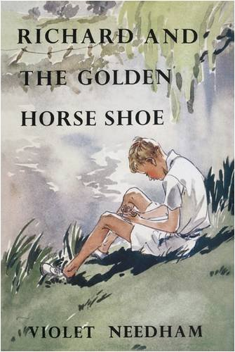 Richard and the Golden Horseshoe (Stormy Petrel) by Violet Needham - Mall Needham