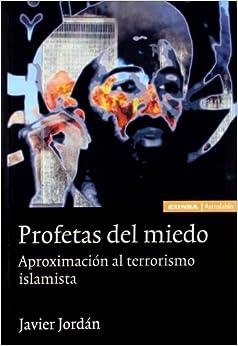 Profetas Del Miedo: Aproximación Al Terrorismo Islamista por Javier Jordán epub