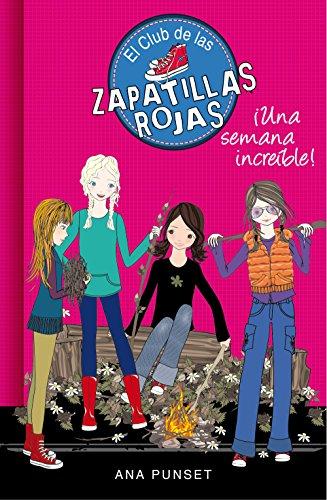 Una semana increíble (Serie El Club de las Zapatillas Rojas 5) (Spanish Edition