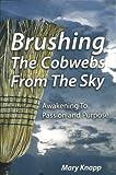 Brushing the Cobwebs from the Sky, Mary Knapp, 0979631203