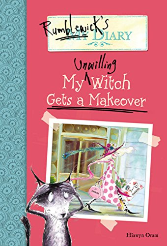 Rumblewick's Diary #4: My Unwilling Witch Gets a Makeover]()