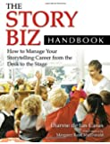 The Story Biz Handbook: How to Manage Your Storytelling Career from the Desk to the Stage