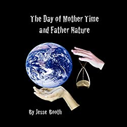 The Day of Mother Time and Father Nature