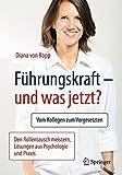 Führungskraft - und was jetzt?: Vom Kollegen zum Vorgesetzten: Den Rollentausch meistern, Lösungen aus Psychologie und Praxis