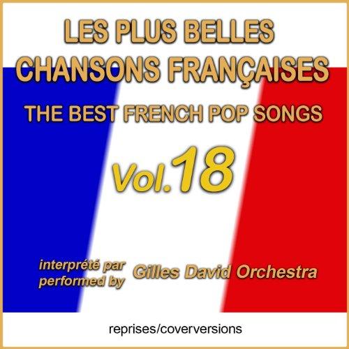 Die besten französischen Songs - Les plus belles chansons françaises - The Best French Pop Songs - Vol. 18