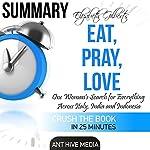 Elizabeth Gilbert's Eat, Pray, Love Summary | Ant Hive Media