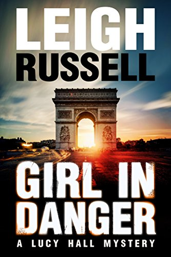 Girl In Danger: A fast paced psychological thriller (A Lucy Hall Mystery Book 2) ()