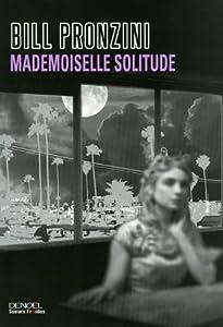 vignette de 'Mademoiselle solitude (Bill Pronzini)'