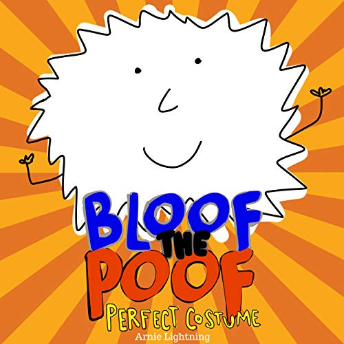 Bloof the Poof: Perfect Costume (A Fun Halloween