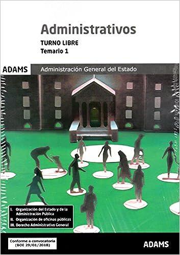Temario 1 Administrativos Administración Del Estado, Turno Libre por Adams epub