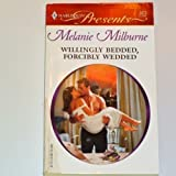 Willingly Bedded, Forcibly Wedded, Melanie Milburne, 0373126735