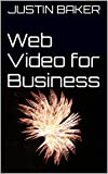 Web Video Creation: Business Owners Guide to Web Video Creation!