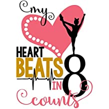 My Heart Beats in 8 Counts: Cheerleading Journal for Girls: Unique Cheerleader Gift ~ Activity Book & Gratitude Diary with Calendar, Doodle, Notebook & Coloring Pages (Journals For Girls) (Volume 3)