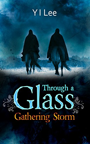 Book: Gathering Storm (Through a Glass Book 2) by Y I Lee
