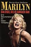 img - for Marilyn Das Ende wie es wirklich war Eine Dokumentation der lezten 14 Wochen book / textbook / text book
