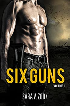 Six Guns Volume One by [Zook, Sara V.]