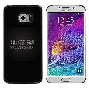 TECHCASE**Cubierta de la caja de protección la piel dura para el ** Samsung Galaxy S6 EDGE SM-G925 ** Just Be Yourself Black Bling Text Grey