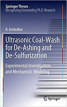 Book Ultrasonic Coal-Wash for De-Ashing and De-Sulfurization: Experimental Investigation and Mechanistic Modeling (Springer Theses)