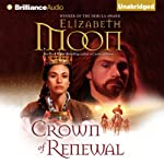 Crown of Renewal: Paladin's Legacy, Book 5 | Elizabeth Moon