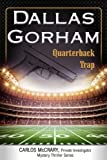 Quarterback Trap (A Carlos McCrary, Private Investigator, Mystery Thriller Series) (Volume 3) by  Mr. Dallas Gorham in stock, buy online here