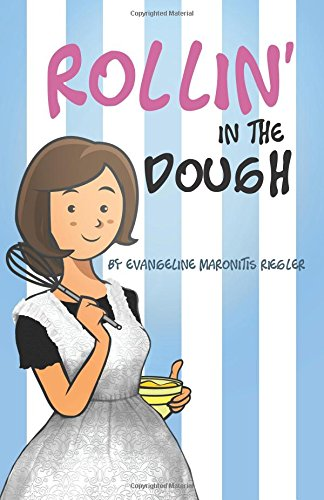 Rollin' in the Dough -  Evangeline Maronitis Riegler, Paperback