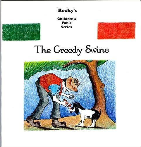 Ilmaiset eBooks-torrentit latautuvat The Greedy Swine (Rocco's Fables Book 2) PDF iBook