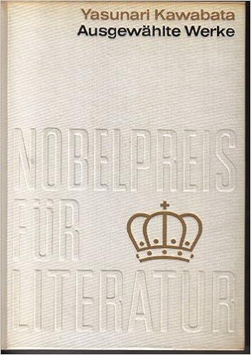 Ausgewählte Werke Nobelpreis Für Literatur 1968 Amazonde Yasunari