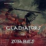 Gladiators vs Zombies | Sean-Michael Argo