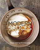 Modern Sauces: More than 150 Recipes for Every Cook, Every Day