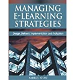 [ Managing E-Learning Strategies: Design, Delivery, Implementation and Evaluation ] By Khan, Badrul Huda ( Author ) [ 2011 ) [ Hardcover ]